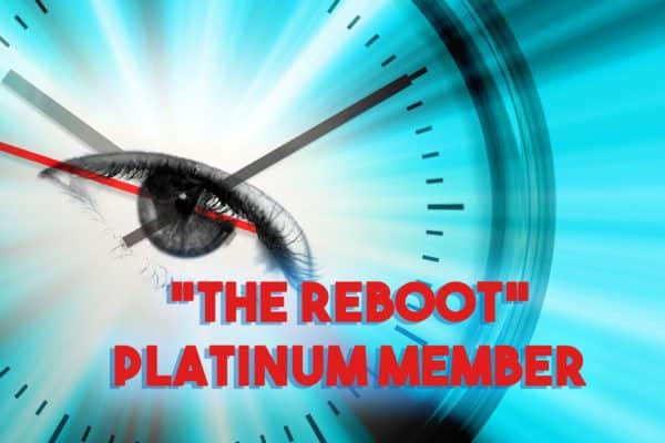 """""""The Reboot"""" – Platinum Membership 1"""